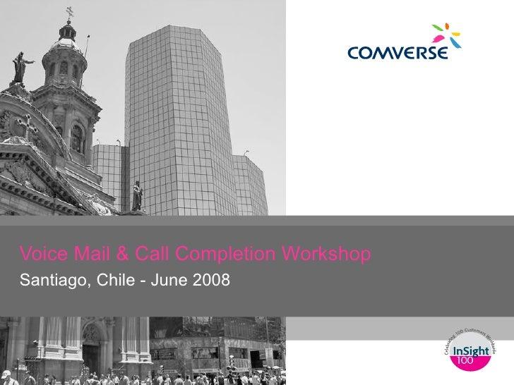 Voice Mail & Call Completion Workshop Santiago, Chile - June 2008