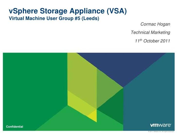 vSphere Storage Appliance (VSA) Virtual Machine User Group #5 (Leeds)                                             Cormac H...