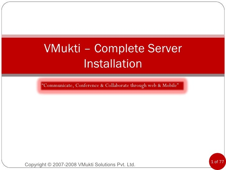 "VMukti – Complete Server Installation "" Communicate, Conference & Collaborate through web & Mobile"""