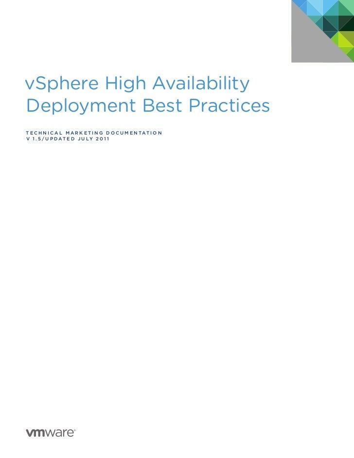 vSphere High AvailabilityDeployment Best PracticesT E C H N I C A L M A R K E T I N G D O C U M E N TAT I O Nv 1 . 5 / U p...
