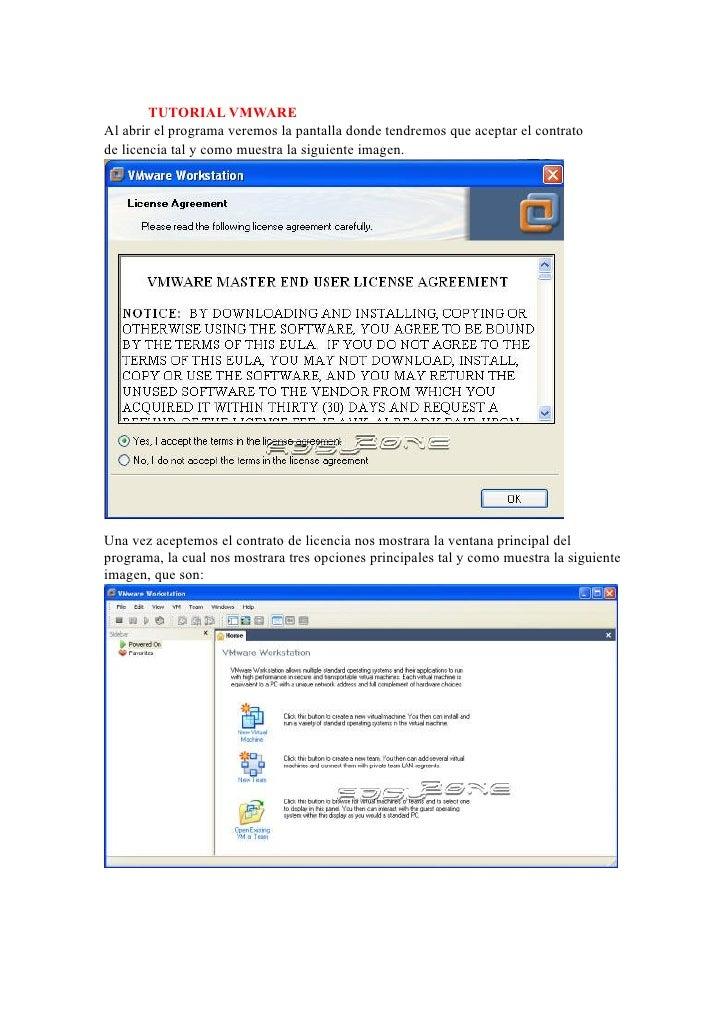TUTORIAL VMWAREAl abrir el programa veremos la pantalla donde tendremos que aceptar el contratode licencia tal y como mues...