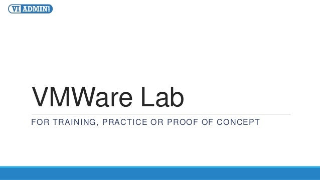 VMWare Lab FOR TRAINING, PRACTICE OR PROOF OF CONCEPT