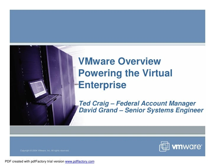 VMware Overview                                                                Powering the Virtual                       ...