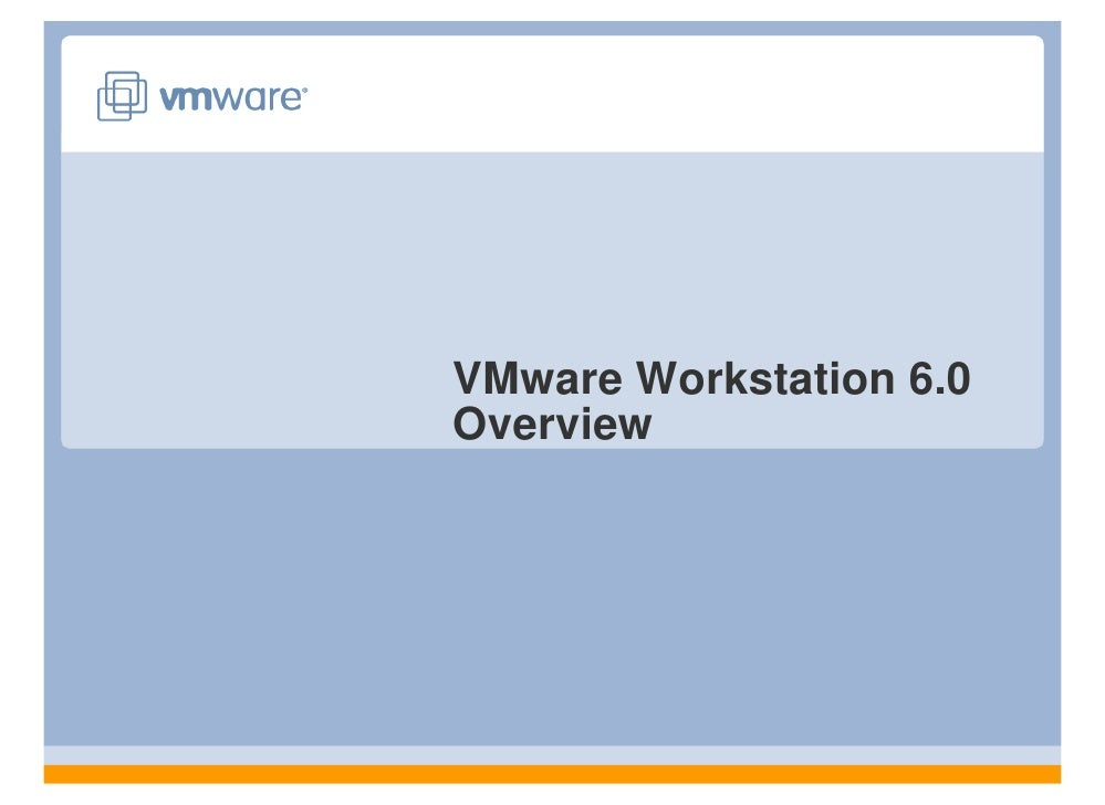 VMware Workstation 6.0 Overview