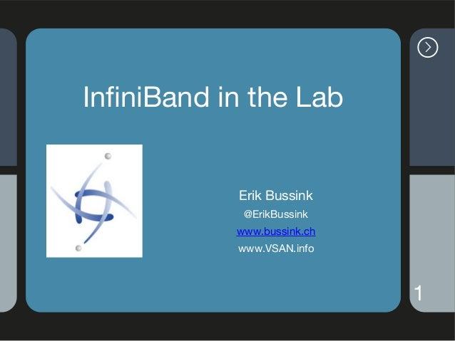 InfiniBand in the Lab (vSphere 5.5) VMworld 2013 Barcelona vBrownbag Tech Talk