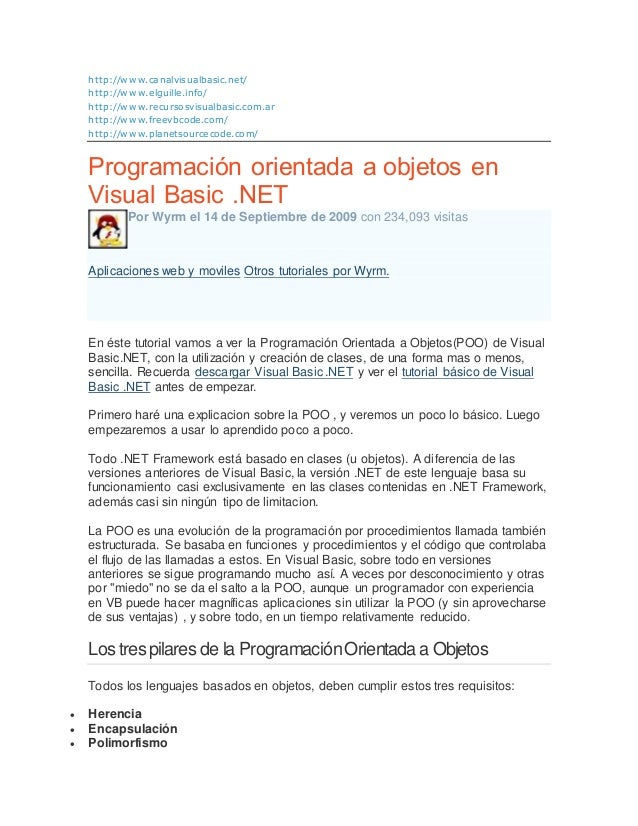 http://www.canalvisualbasic.net/ http://www.elguille.info/ http://www.recursosvisualbasic.com.ar http://www.freevbcode.com...