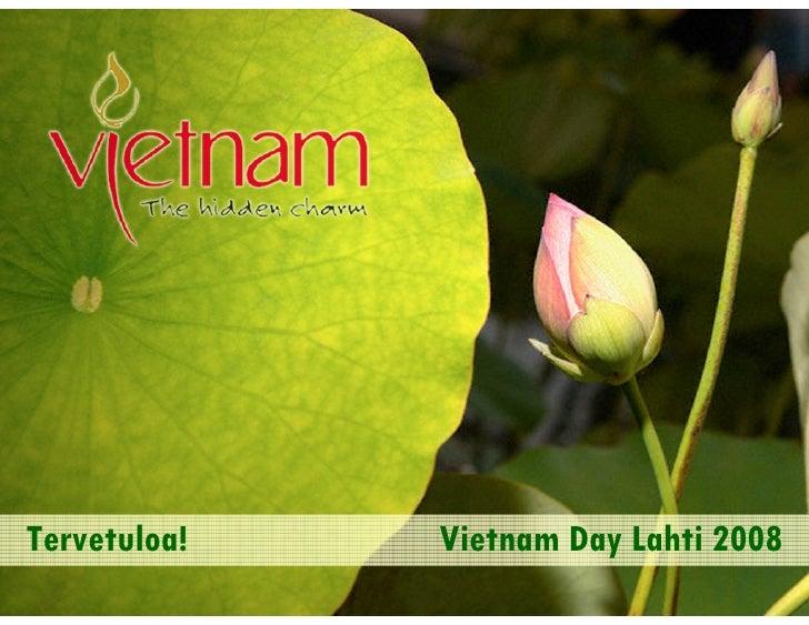 Tervetuloa!   Vietnam Day Lahti 2008