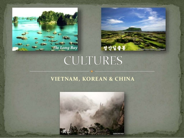 Vietnam, China and Korea culture