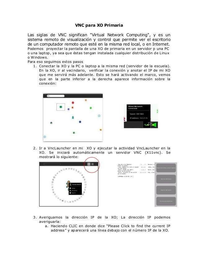 """VNC para XO Primaria Las siglas de VNC significan """"Virtual Network Computing"""", y es un sistema remoto de visualización y c..."""