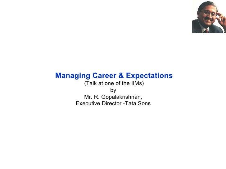 Managing Career & Expectations - Talk @ IIM by Mr. Gopalakrishnan