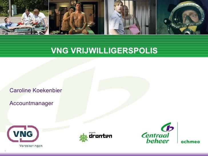 VNG VRIJWILLIGERSPOLIS Caroline Koekenbier Accountmanager