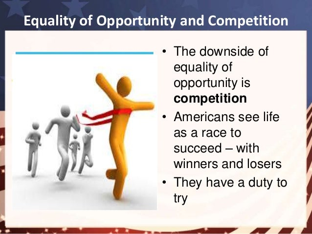 america the land of equal opportunity essay The american dream means freedom, equality, and the opportunity for them or  their  dreams can grow from renting an apartment to owning land or a home.