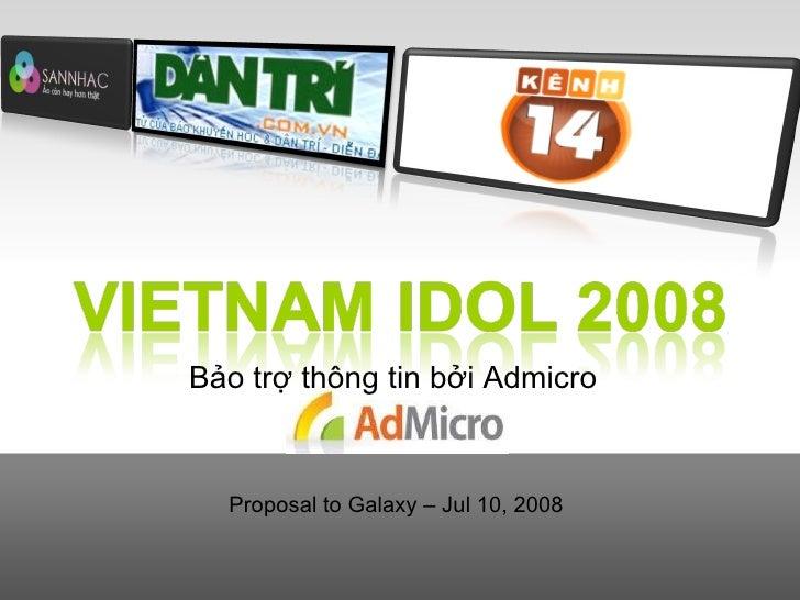 Proposal to Galaxy – Jul 10, 2008 Bảo trợ thông tin bởi Admicro