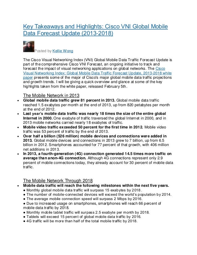 Key Takeaways and Highlights: Cisco VNI Global Mobile Data Forecast Update (2013-2018) Posted by Kellie Wong The Cisco Vis...