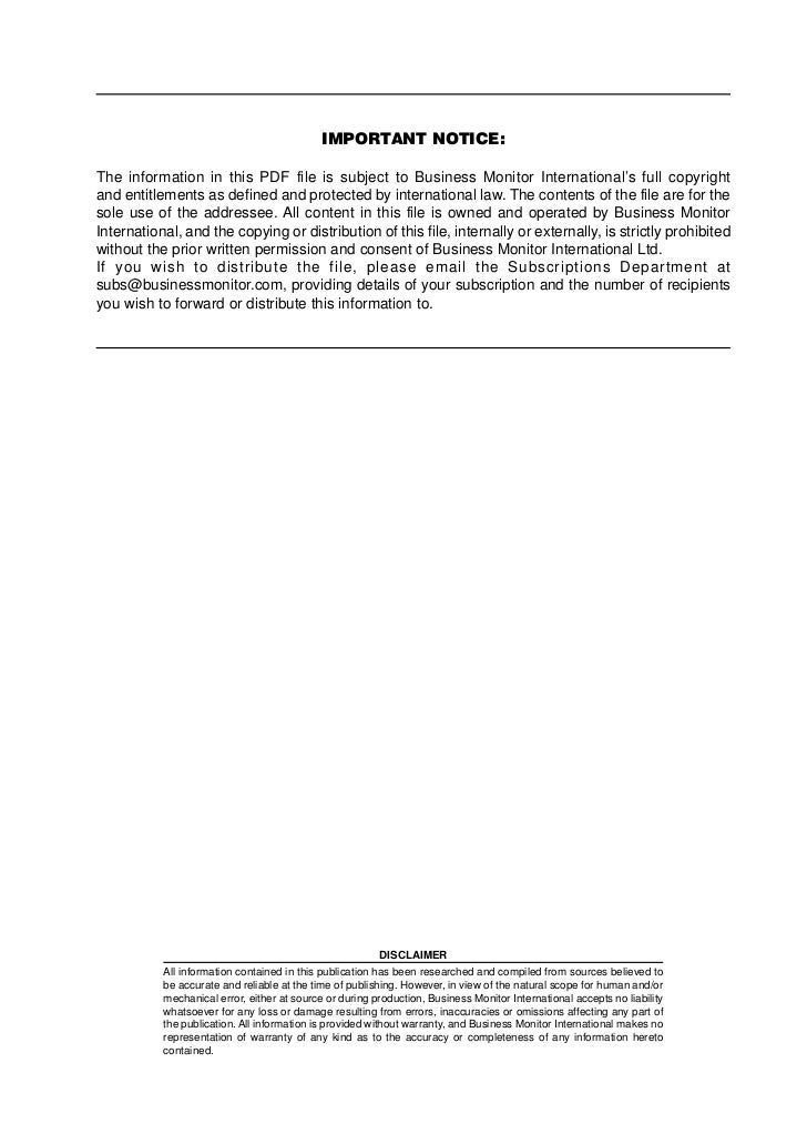 IMPORTANT NOTICE:The information in this PDF file is subject to Business Monitor International's full copyrightand entitle...