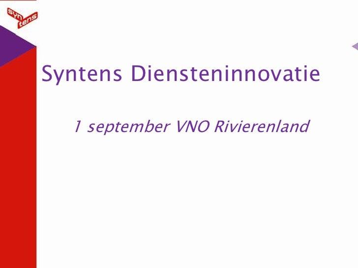 Syntens Diensteninnovatie<br />1 september VNO Rivierenland<br />