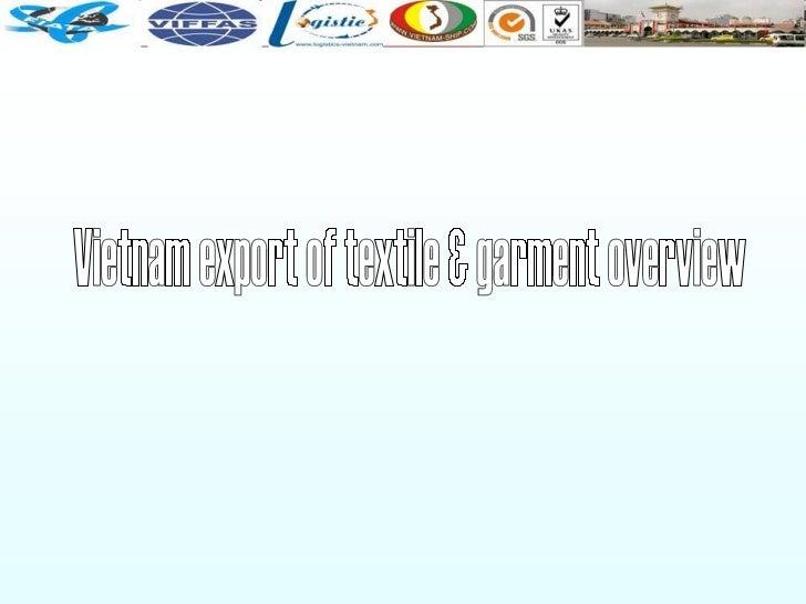 Vietnam export of textile & garment overview