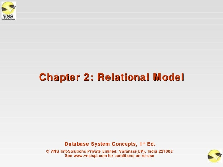 Chapter 2: Relational Model          Database System Concepts, 1 st Ed. © VNS InfoSolutions Private Limited, Varanasi(UP),...