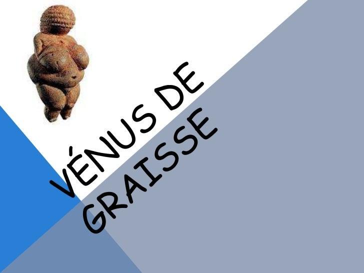 Les représentations féminines constituent legroupe de soi-disant «Vénus», mais adonné son anatomie comme le prototypede lé...