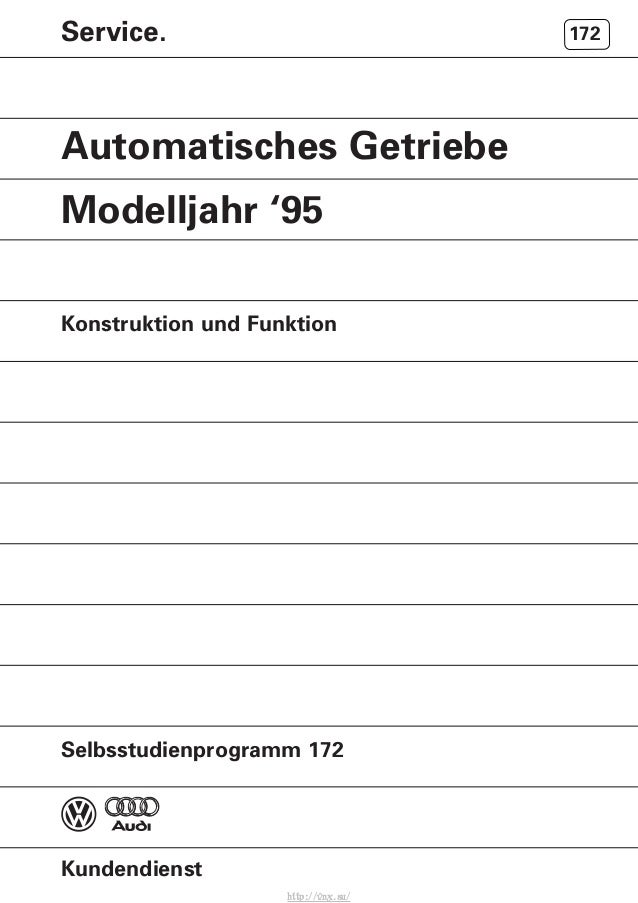 Service. 172 Automatisches Getriebe Modelljahr '95 Selbsstudienprogramm 172 Konstruktion und Funktion Kundendienst http://...