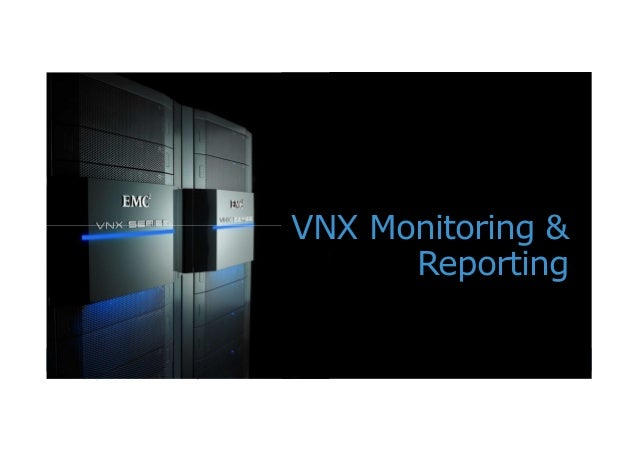 1© Copyright 2012 EMC Corporation. All rights reserved.VNX Monitoring &Reporting