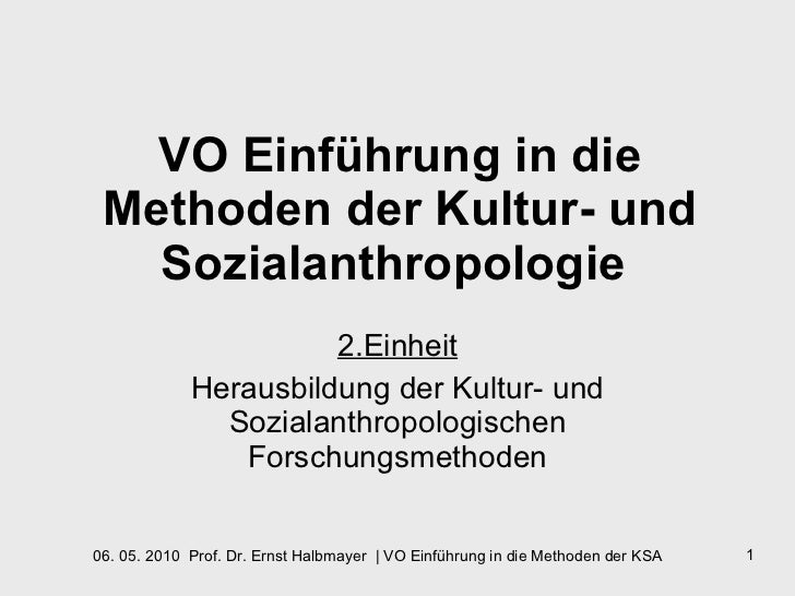 VO Einführung in die Methoden der Kultur- und Sozialanthropologie   2.Einheit Herausbildung der Kultur- und Sozialanthropo...