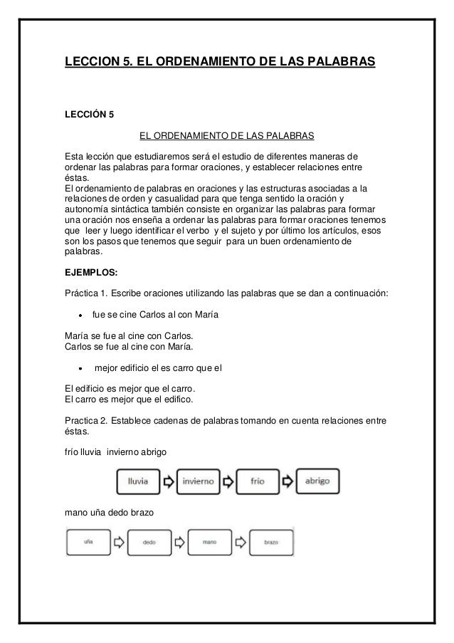 LECCION 5. EL ORDENAMIENTO DE LAS PALABRAS  LECCIÓN 5 EL ORDENAMIENTO DE LAS PALABRAS Esta lección que estudiaremos será e...