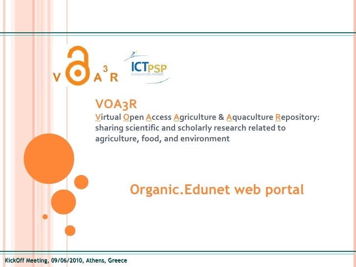 KickOff Meeting, 09/06/2010, Athens, Greece VOA3R   V irtual  O pen  A ccess  A griculture &  A quaculture  R epository: s...