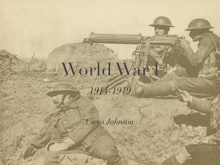 World War l   1914-1919  Ciera Johnson