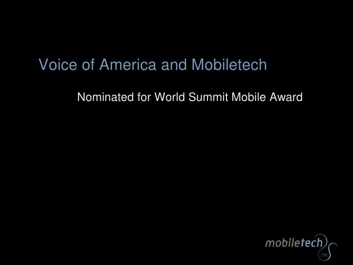 Voiceof America and Mobiletech<br />Nominated for World Summit Mobile Award<br />