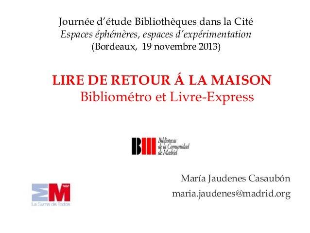 Journée d'étude Bibliothèques dans la Cité  Espaces éphémères, espaces d'expérimentation  (Bordeaux, 19 novembre 2013)  LI...