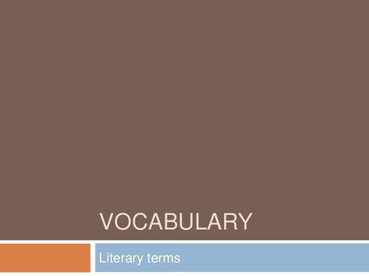 Vocabulary<br />Literary terms<br />