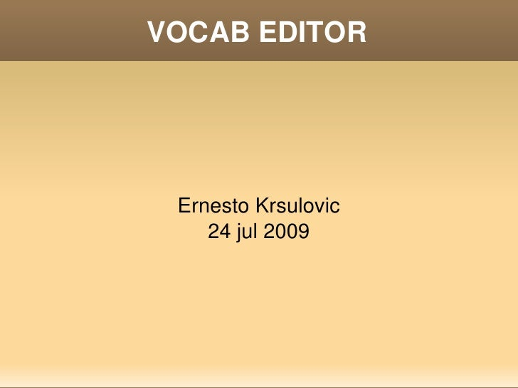 VOCAB EDITOR          Ernesto Krsulovic         24 jul 2009