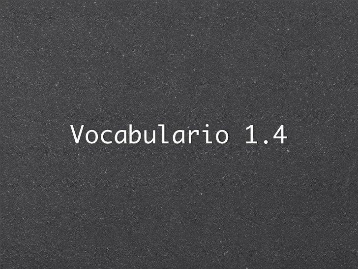 Vocab Unidad 1.4