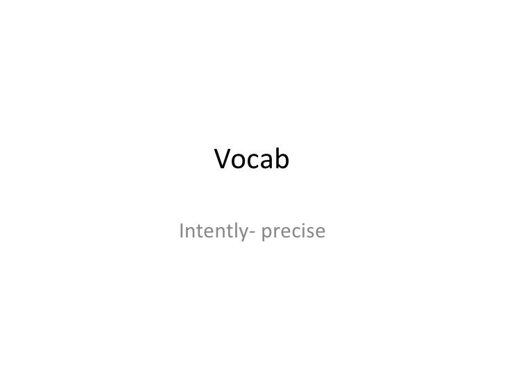 Vocabintently.precise