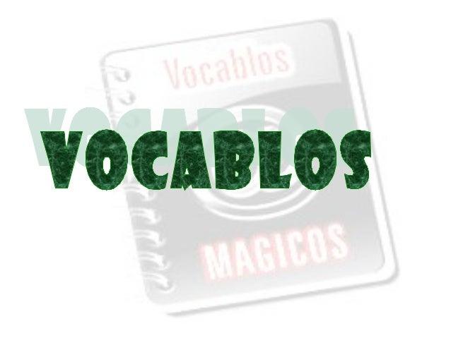 Todos conocemos un gran número de palabras que forman nuestro vocabulario y que manejamos con soltura al hablar, al escrib...