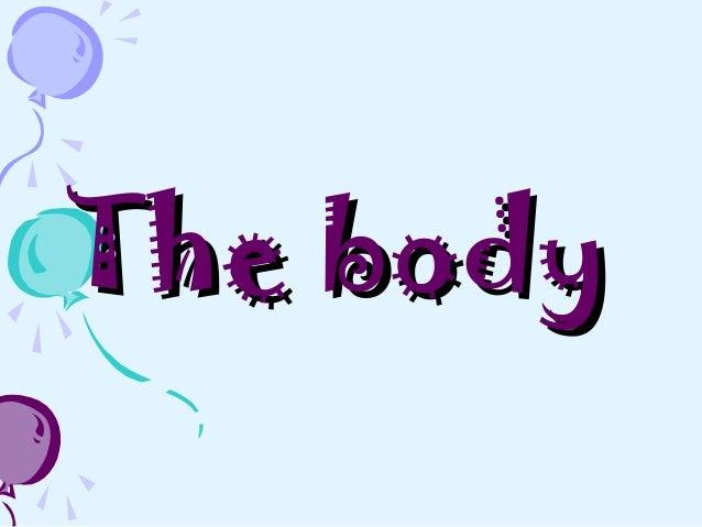 The bodyThe body