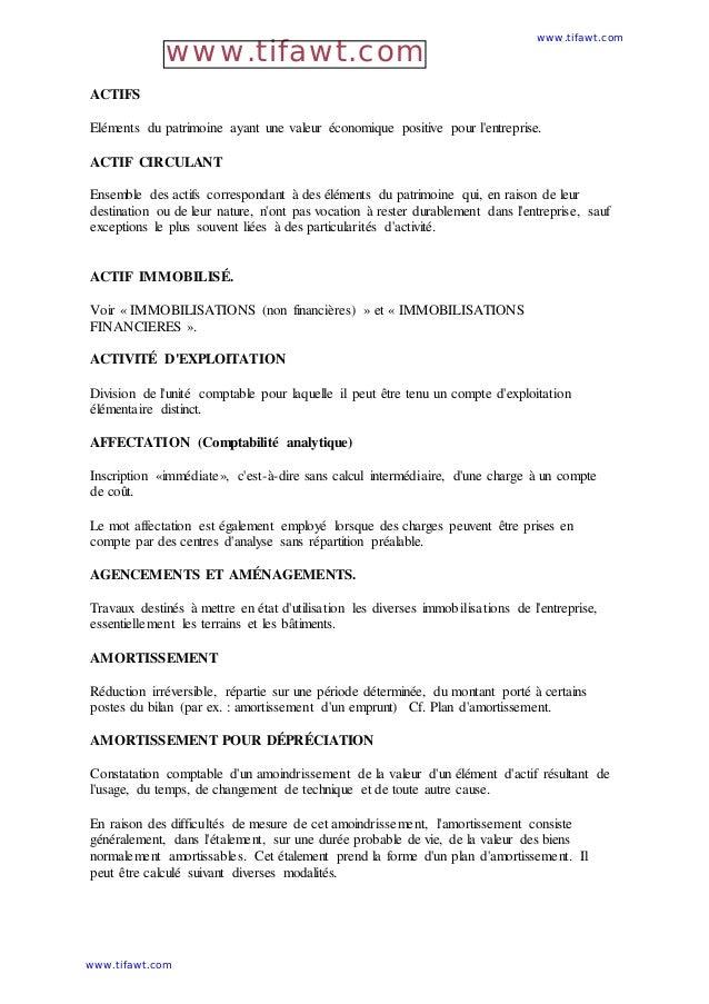 ACTIFS Eléments du patrimoine ayant une valeur économique positive pour l'entreprise. ACTIF CIRCULANT Ensemble des actifs ...