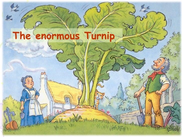 <ul><li>The enormous Turnip </li></ul>The enormous Turnip