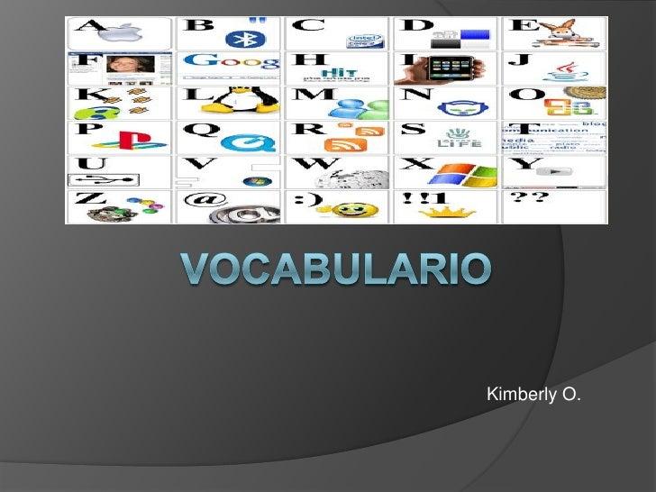 Vocabulario<br />Kimberly O.<br />