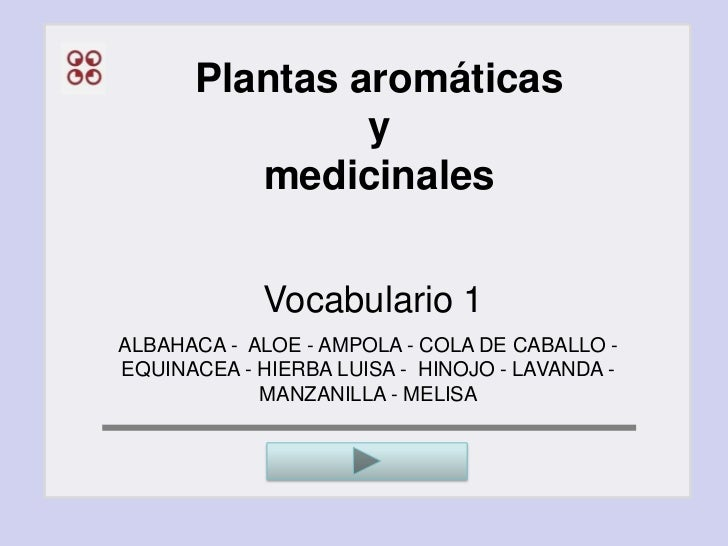 Plantas aromáticas               y         medicinales             Vocabulario 1ALBAHACA - ALOE - AMPOLA - COLA DE CABALLO...