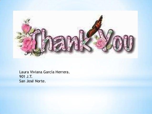 Laura Viviana García Herrera.901 J.T.San José Norte.