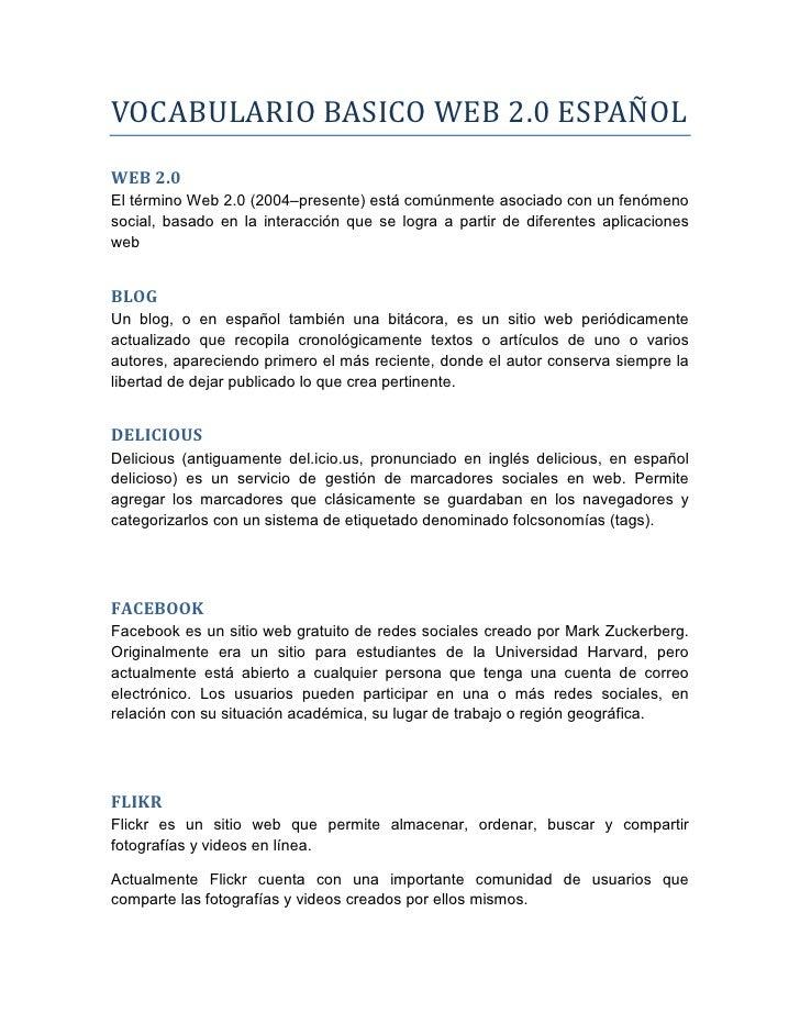 VOCABULARIO BASICO WEB 2.0 ESPAÑOL WEB 2.0 El término Web 2.0 (2004–presente) está comúnmente asociado con un fenómeno soc...
