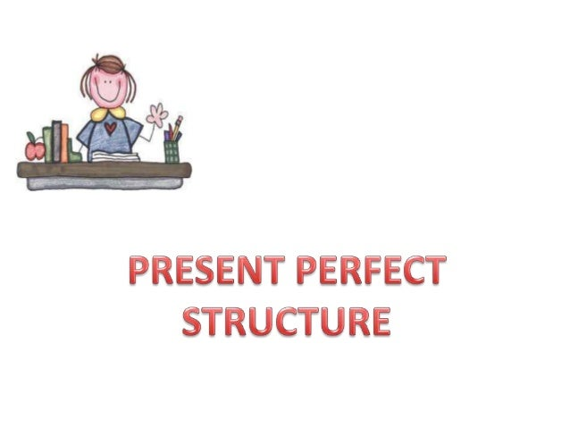 The structure of the present perfect tense is:subject   +   auxiliary verb +     main verb                has / have     ...