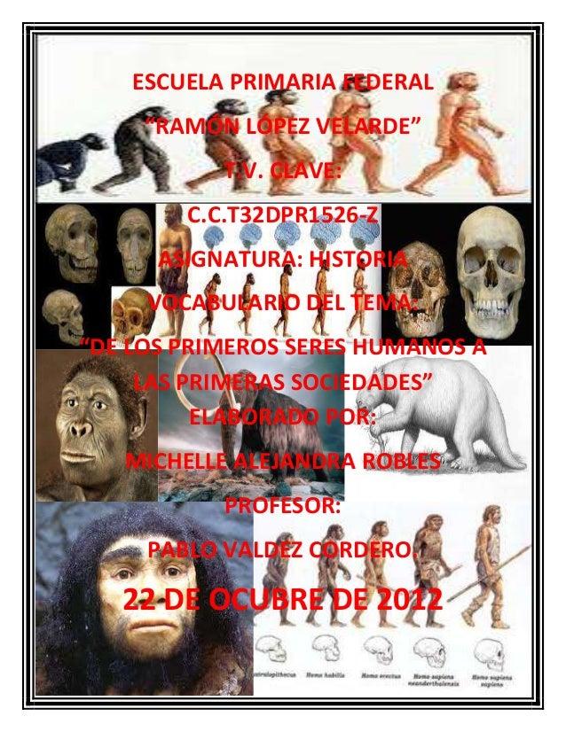 """ESCUELA PRIMARIA FEDERAL """"RAMÓN LÓPEZ VELARDE"""" T.V. CLAVE: C.C.T32DPR1526-Z ASIGNATURA: HISTORIA VOCABULARIO DEL TEMA: """"DE..."""