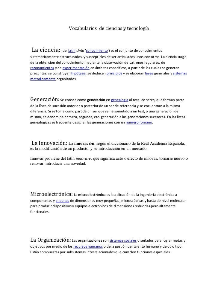 Vocabularios de ciencias y tecnologíaLa ciencia: (del latín cinta conocimiento) es el conjunto de conocimientossistemática...