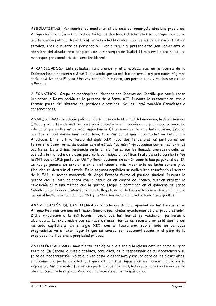 ABSOLUTISTAS: Partidarios de mantener el sistema de monarquía absoluta propia del Antiguo Régimen. En las Cortes de Cádiz ...