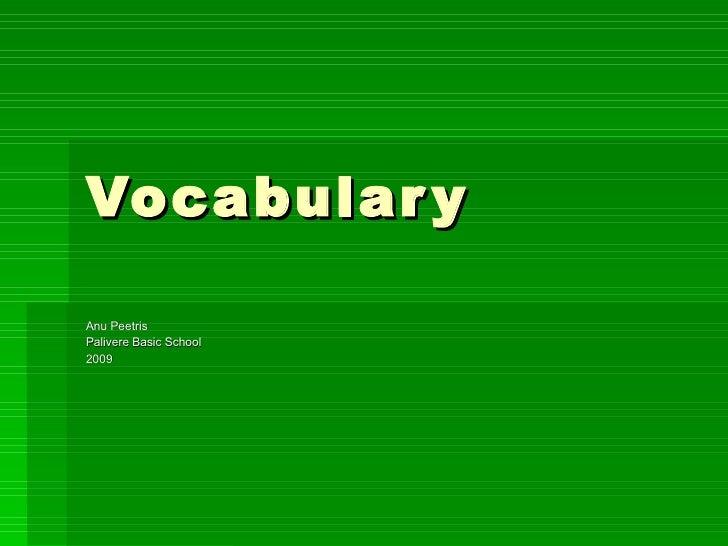 Vocabulary Anu Peetris Palivere Basic School 2009