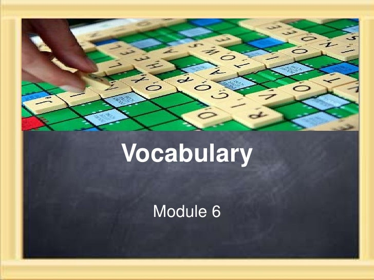 Vocabulary<br />Module 6<br />