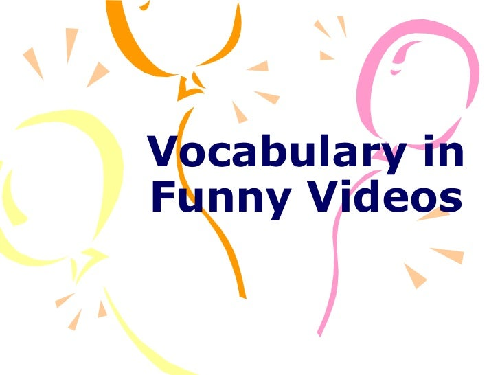 Vocabulary in Funny Videos